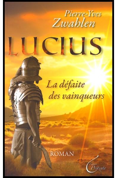 Lucius - La défaite des vainqueurs
