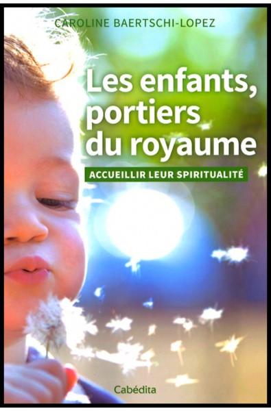 Enfants, portiers du roayaume, Les