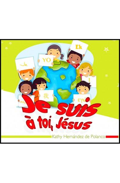 Je suis à toi, Jésus