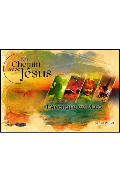 En chemin avec Jésus - L'Evangile de Marc