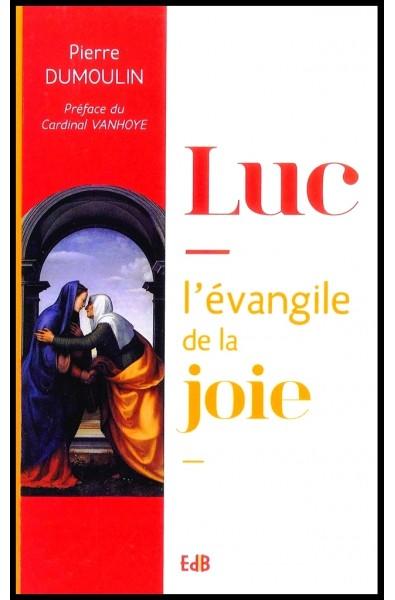 Luc - l'évangile de la joie