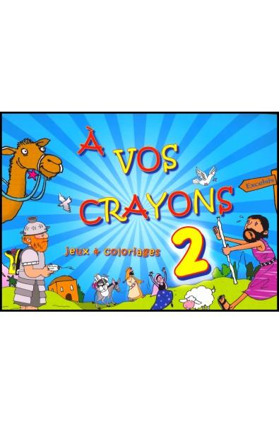 A vos crayons : Jeux & coloriages - Volume 2