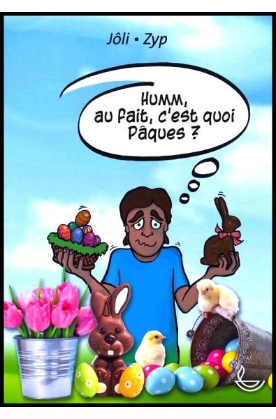Humm, au fait, c'est quoi Pâques ?