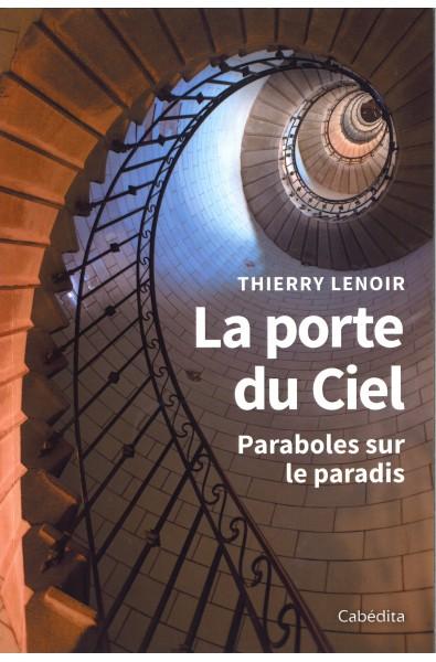 Porte du ciel, La - Paraboles sur le paradis