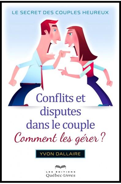 Conflits et disputes dans le couple - Comment les gérer ?