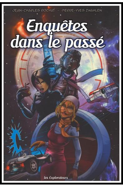 BD - Explorateurs,Les - Enquêtes dans le passé, Les - Vol.1