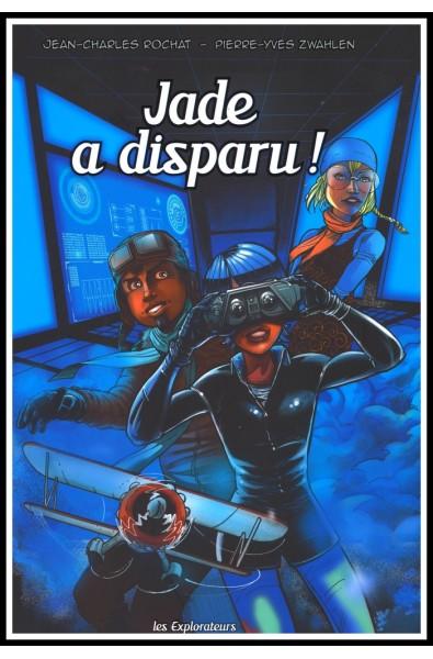 BD - Explorateurs, Les - Jade a disparu - Vol.2