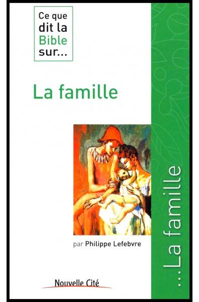 Ce que dit la Bible sur... la famille
