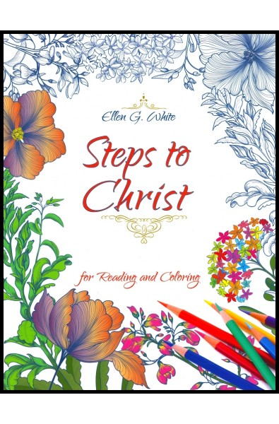 Steps to Christ - for Reading and Coloring