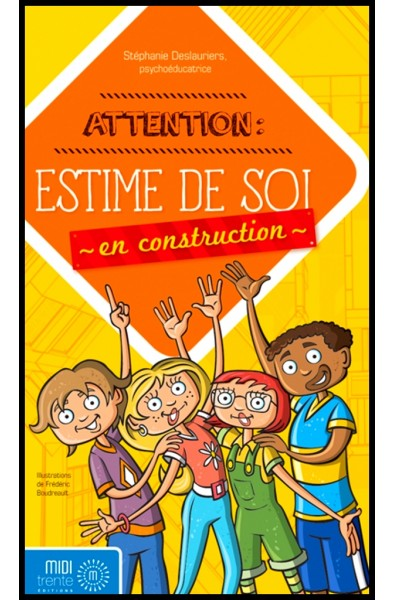 Attention, Estime de soi en construction