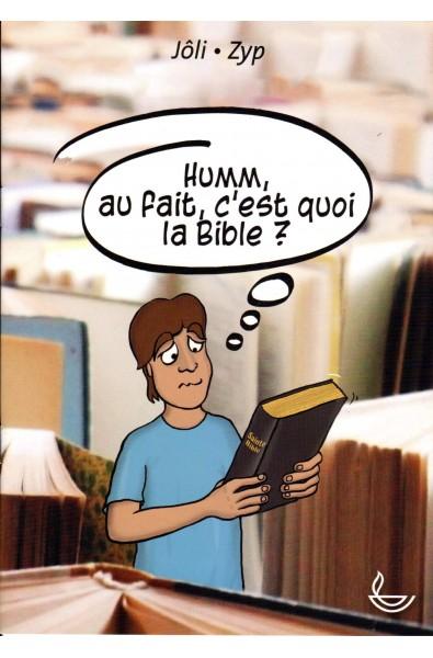 Humm, au fait, c'est quoi la Bible ?