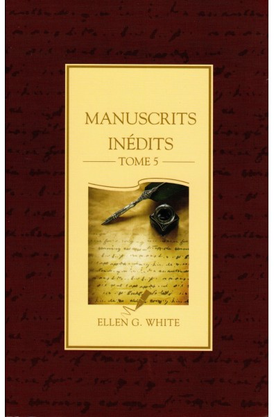 Manuscrits inédits - Tome 5