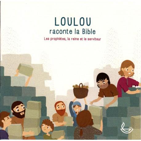 CD - Loulou raconte la Bible - Les prophètes, la reine et le serviteur