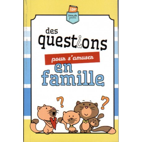 Des questions pour s'amuser en famille