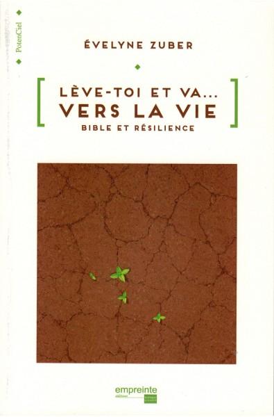 Lève-toi et va... vers la vie - Bible et résilience