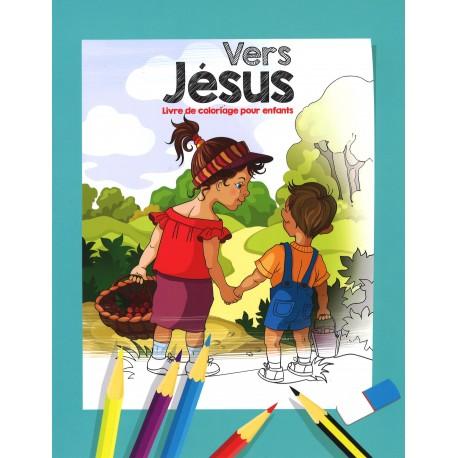 Vers Jésus - Livre de coloriage pour enfants
