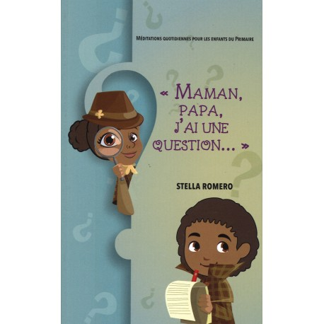 """Maman, papa, j'ai une question..."""