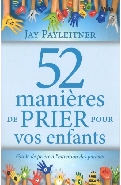 52 manières de prier pour vos enfants