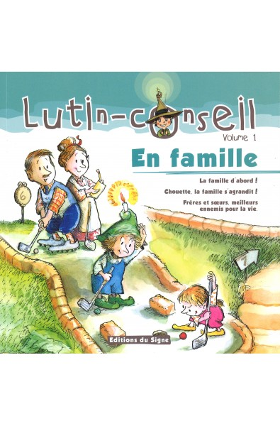 Lutin-conseil volume 1 - En famille