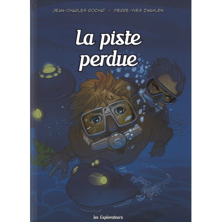 BD - Explorateurs, Les - La piste perdue, vol. 3