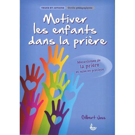 Trucs et astuces - Motiver les enfants dans la prière