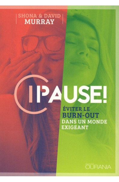 Pause ! Eviter le burn-out dans un monde exigeant