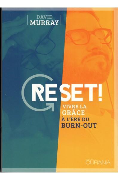 Reset ! Vivre la grâce à l'ère du burn-out