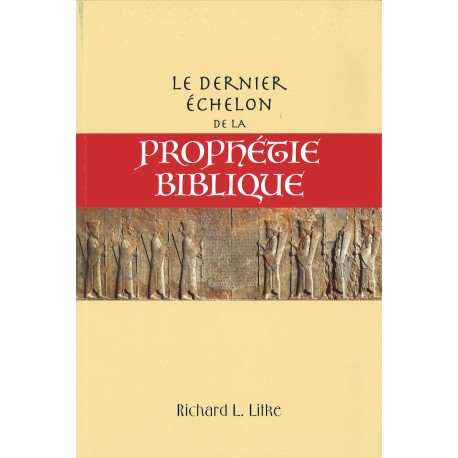 Dernier échelon de la prophétie biblique, Le