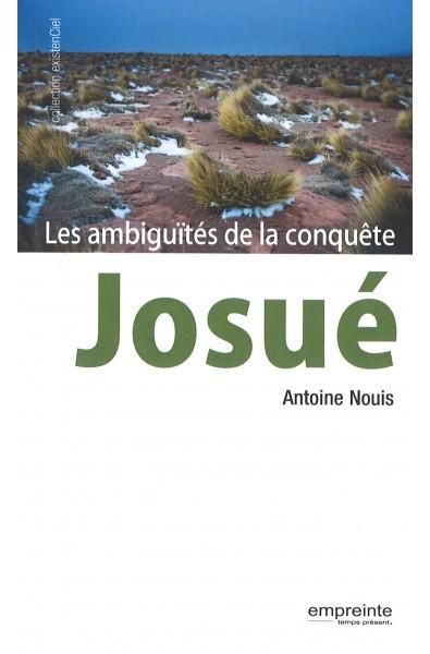 Josué - Ambiguïtés de la conquête, Les