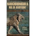 Nabuchodonor II, Roi de Babylone
