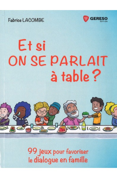 Et si ON SE PARLAIT à table ?