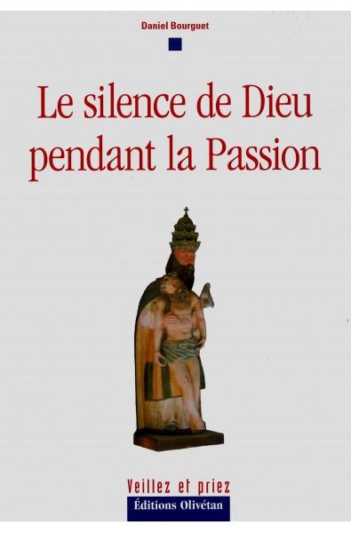 Silence de Dieu pendant la Passion, Le