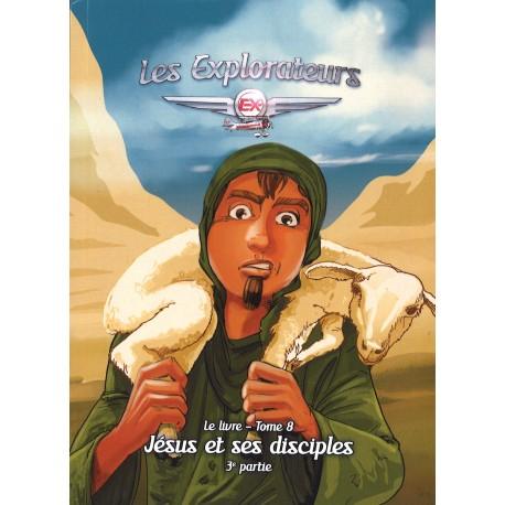 Explorateurs, Les - T. 8 - Jésus et ses disciples 3e partie
