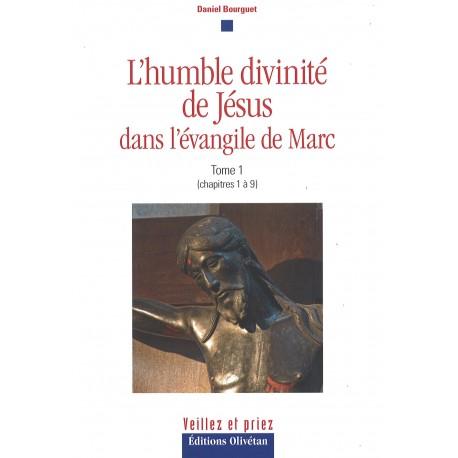 Humble divinité de Jésus, L' - Tome 1
