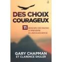 Choix courageux, Des