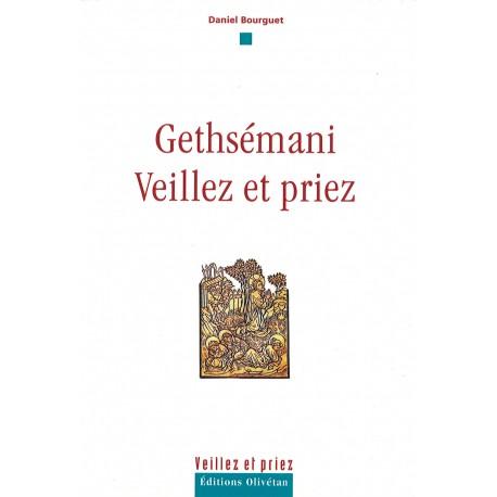 Gethsémani - Veilez et priez