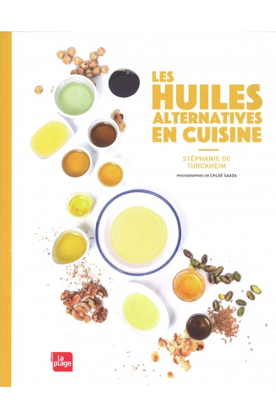 Huiles alternatives en cuisine, Les