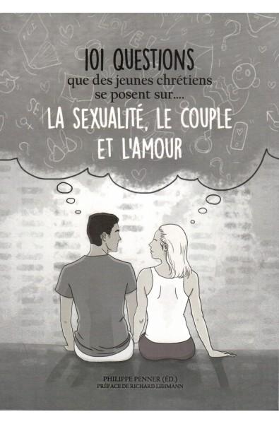 101 questions que des jeunes chrétiens se posent sur... LA SEXUALITE, LE COUPLE ET L'AMOUR