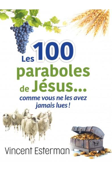 Les 100 paraboles de Jésus...comme vous ne les avez jamais lues