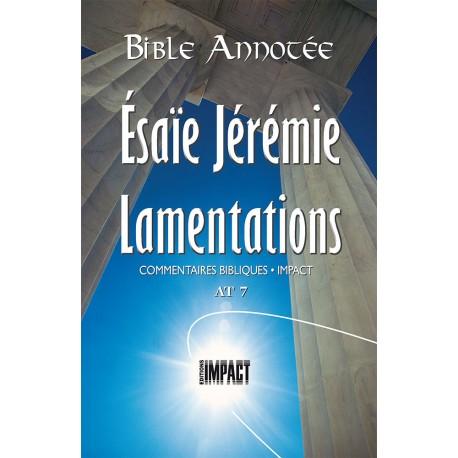 Bible annotée - Esaïe, Jérémie, Lamentations - AT 7