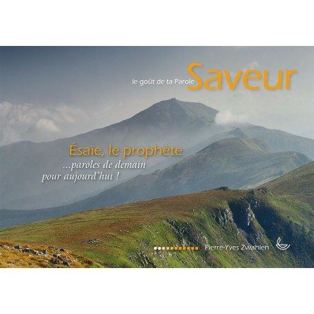 Saveur 3 - Le goût de ta Parole - Esaïe