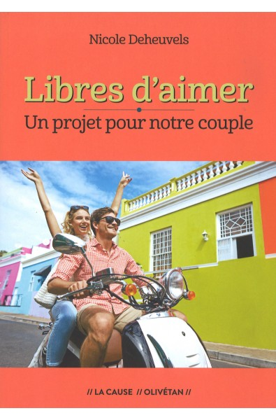 Libres d'aimer - Un projet pour notre couple