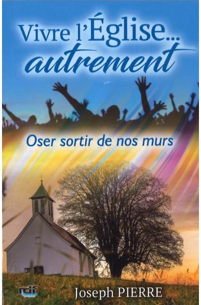 Vivre l'Eglise... autrement