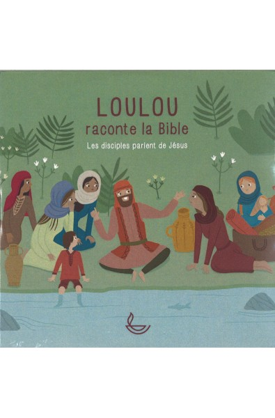CD  - Loulou raconte la Bible - Les disciples parlent de Jésus