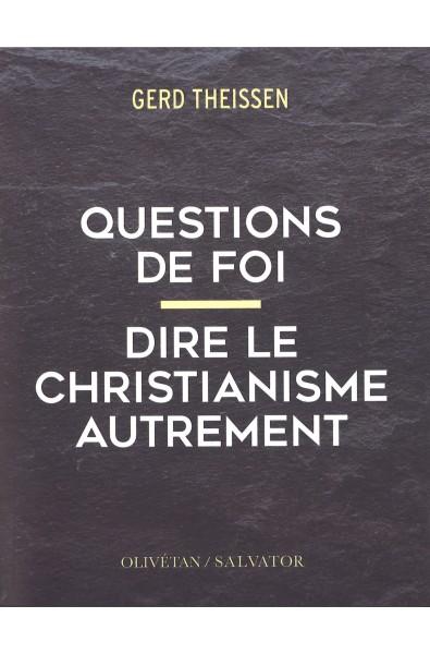 Questions de foi - Dire le christianisme autrement