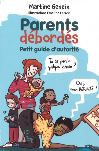 Parents débordés - Petit guide d'autorité