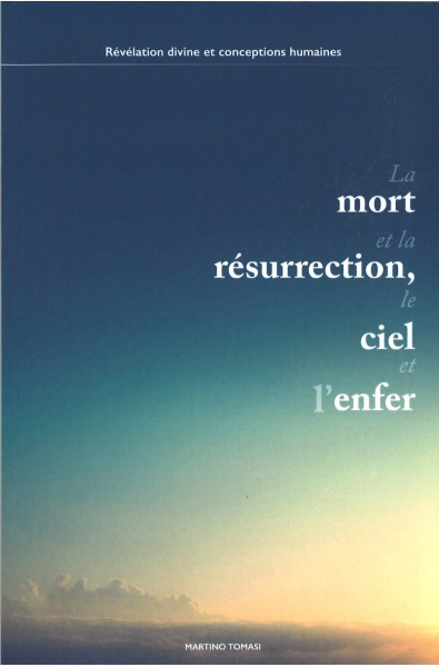 La mort et la résurrection, le ciel et la terre