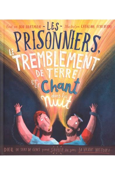 Les prisonniers, le tremblement de terre et le chant dans la nuit