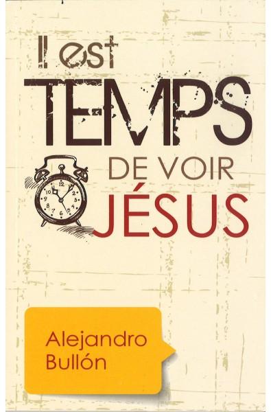 Il est temps de voir Jésus