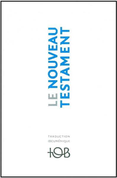 Bible TOB 2010 : Nouveau Testament broché